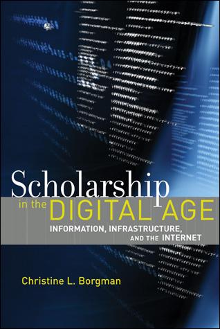 Scholarship in the Digital Age - Christine Borgman