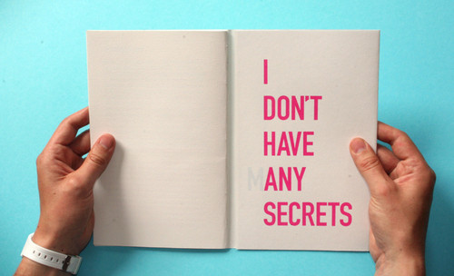 I don't have any secrets